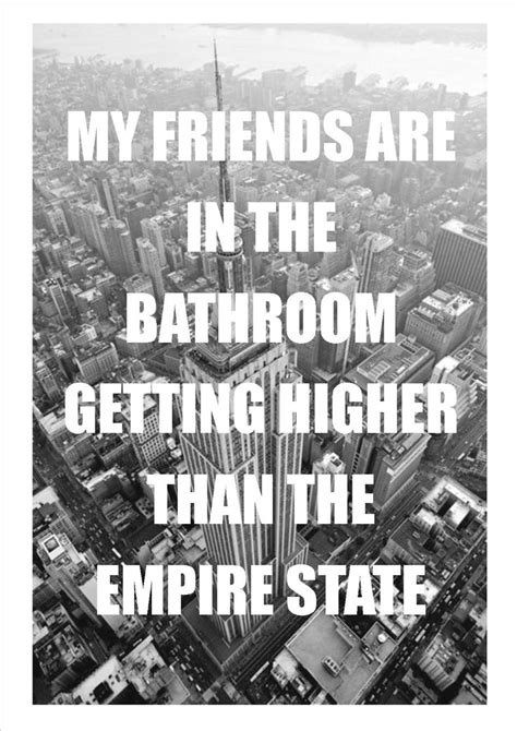 in the bathroom getting higher than the empire state lyrics fun lyrics wrong saves the day lyrics song lyrics song