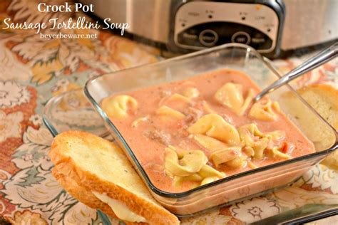 crock pot tortellini sausage soup cooker beef stew and rice wcw week 27 recipes