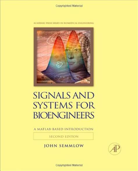circuits signals and systems for bioengineers third edition a matlab based introduction biomedical engineering books signals and systems for bioengineers second edition a