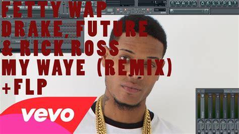 fetty wap tutorial fetty wap my way feat drake future rick ross remix