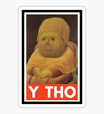 Painting Y Tho by Y Tho Stickers Redbubble