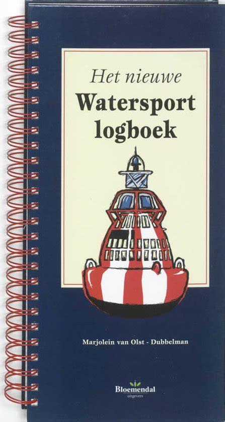 nieuwe watersporten bol het nieuwe watersport logboek m van olst