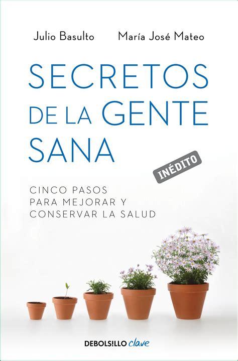 libro secretos de la gente nuevo libro secretos de la gente sana el nutricionista de la general