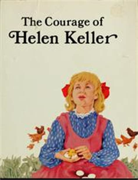 Helen Keller Courage In The the courage of helen keller 1982 edition open library