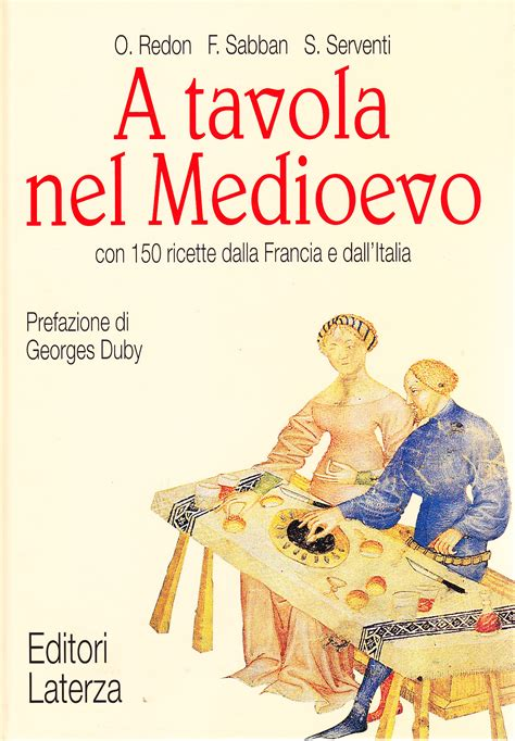 a tavola nel medioevo a tavola nel medioevo con 150 ricette dalla francia e