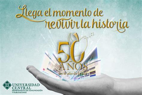 50 fotografas con historia 8484476480 universidad central celebra 50 a 241 os de historia universidad central