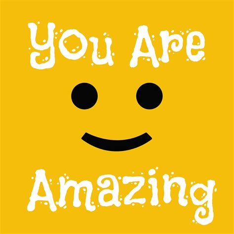 You Are quotes you are amazing quotesgram