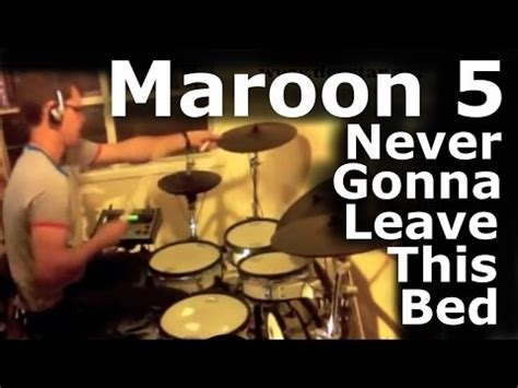 maroon 5 never gonna leave this bed maroon 5 never gonna leave this bed dex star drum cover