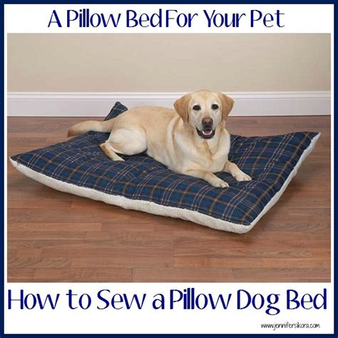 how to make a dog pillow bed how to sew a pillow dog bed jen around the world