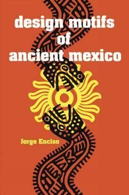 Design Motifs Of Ancient Mexico by Design Motifs Of Ancient Mexico Jorge Enciso 9780486200842