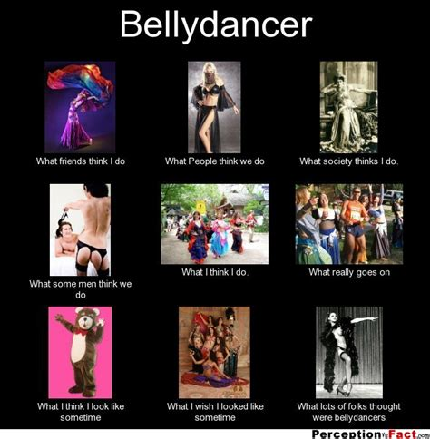 Belly Dance Meme - bellydancer what people think i do what i really do