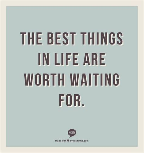 F Fitzgerald Quotes Worth Waiting For by The Best Things In Are Worth Waiting For Quotes