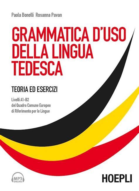 libreria in tedesco grammatica d uso della lingua tedesca bonelli