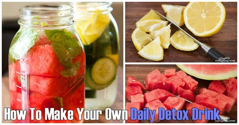 Make Your Own Detox by How To Make Your Own Daily Detox Drink Herbs Info