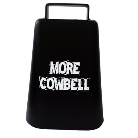 Cowbell Aka Cow Bell 5 5 Inch more cowbell kamisco