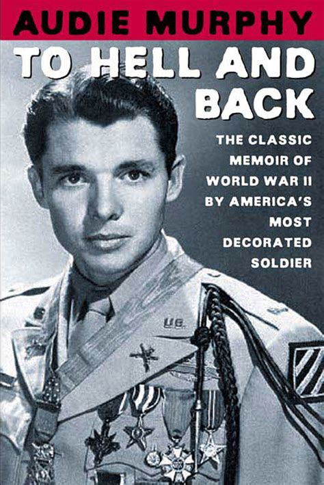 to hell and back audie murphy to hell and back audie murphy macmillan