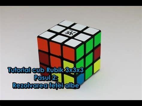 tutorial cubo di rubik 3x3x3 tutorial cub rubik 3x3x3 pasul 2 rezolvarea feţei albe