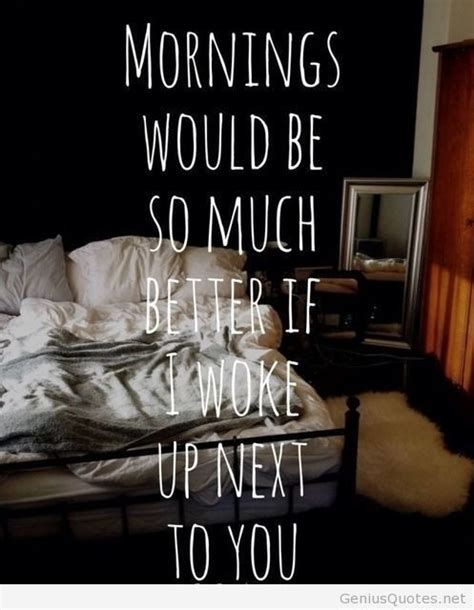 how to be good in bed for him waking up next to you quotes quotesgram