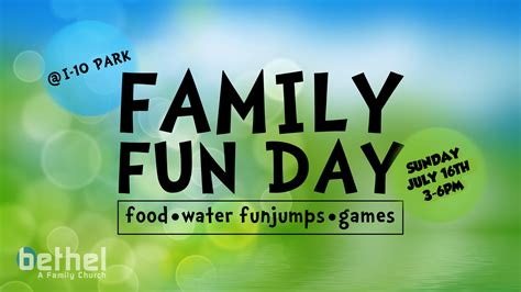 s day for family family day bethel church