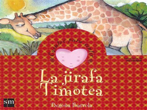 la jirafa timotea the calam 233 o cuento la jirafa timotea