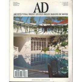 Les Plus Belles Decoration De Maison by Ad Les Plus Belles Maisons Du Monde N 176 33 Magazine