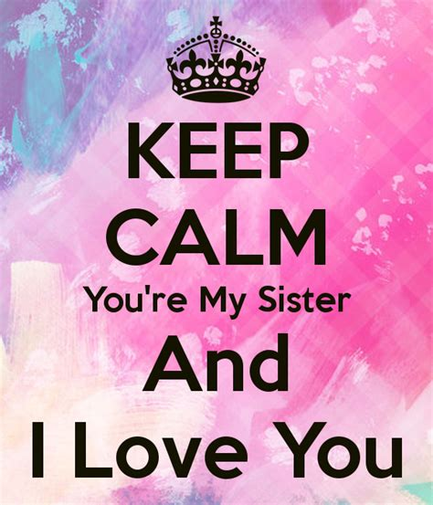 love themes sis i love you sister quotes quotesgram