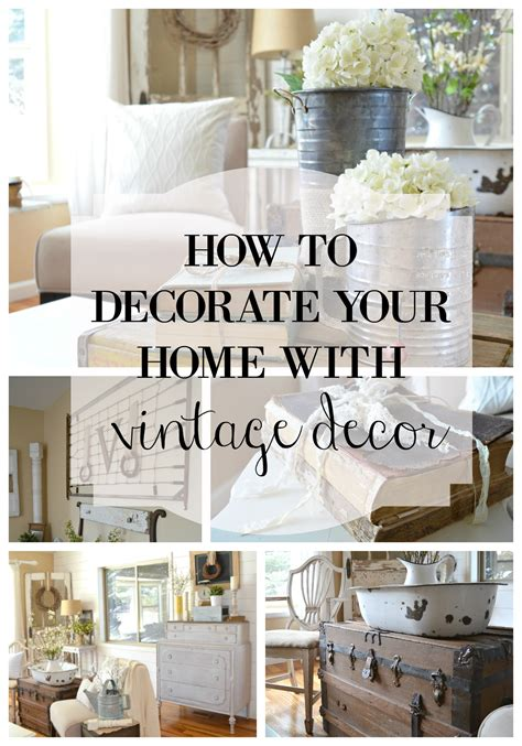 decorate your house how to decorate with vintage decor little vintage nest