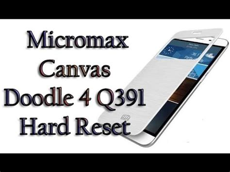 micromax doodle pattern unlock micromax canvas doodle 4 q391 hard reset pattern unlock