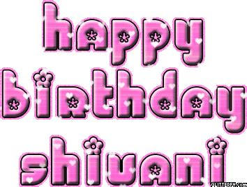 happy birthday shivani wishes shivu cake images quotes amp sms wallpaper song ringtone