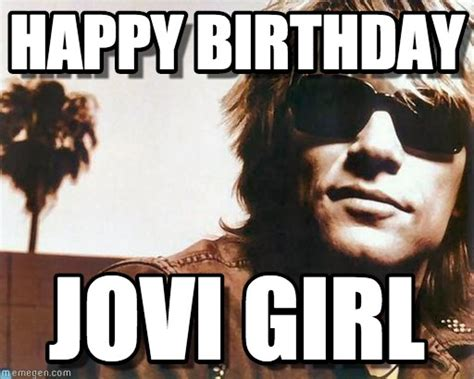 Bon Jovi Meme - image result for bon jovi girl birthday memes bday memes