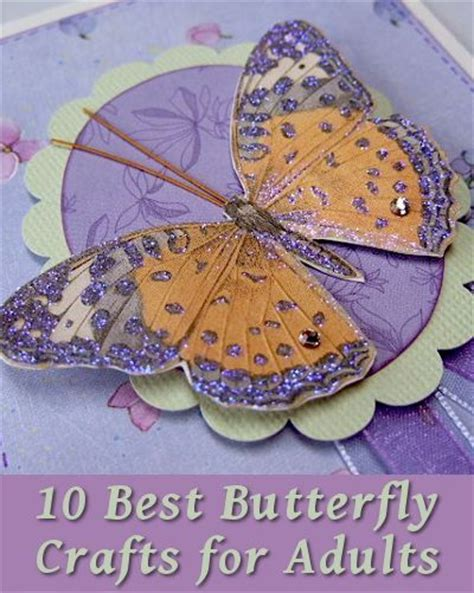 crafts for adults images 10 best butterfly crafts for crafters to enjoy diy crafts butterfly crafts