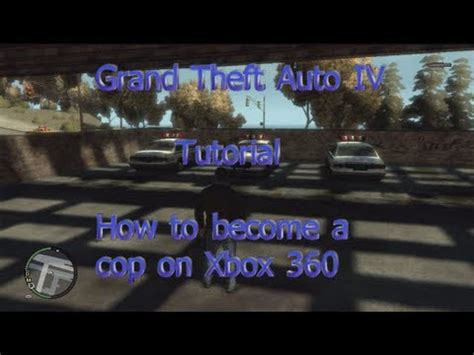 grand theft auto iv how to become a cop 2013 (xbox 360