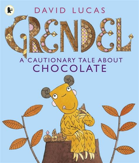 One Sick Puppy A Cautionary Tale by Walker Books Grendel A Cautionary Tale About Chocolate