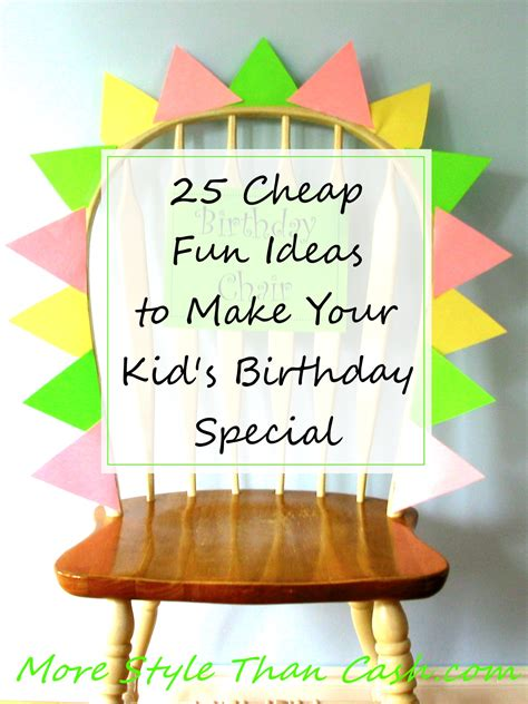 25 inexpensive ideas to make a child s birthday special