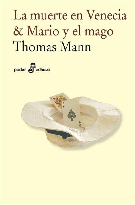 la muerte en venecia la muerte en venecia mario y el mago mann thomas sinopsis del libro rese 241 as criticas