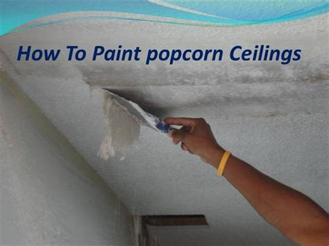 Best Way To Remove Painted Popcorn Ceiling by How To Paint Popcorn Ceiling Best Way 28 Images How To Paint Popcorn Ceilings The Family