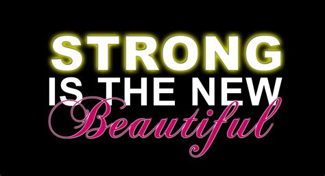 strong is the new how a strong woman is blogs on women strength somewherelost