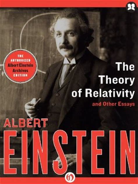 the einstein theory of relativity books the theory of relativity and other essays by albert