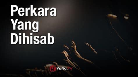 download mp3 ceramah tentang hari kiamat perkara yang pertama kali dihisab pada hari kiamat yufid