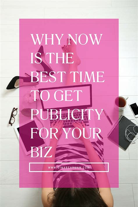 Why Is Now The Right Time For An Mba by Why Now Is The Best Time To Get Publicity For Your