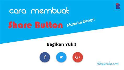 material design adalah membuat share button pada blogger material design bloggerku