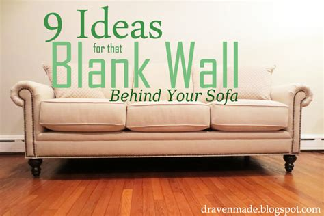 wall to wall sofa designs 9 ideas for that blank wall behind the sofa living in a