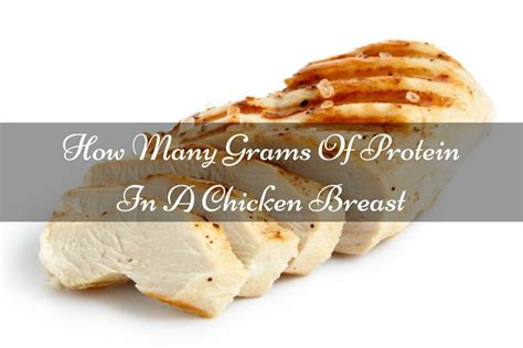 protein chicken breast how many grams of protein in a chicken breast you need to