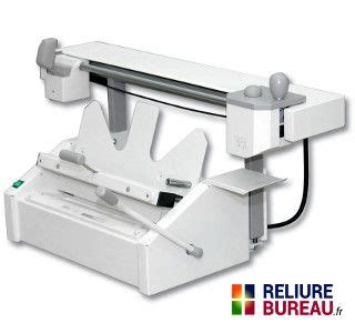 reliure bureau thermorelieuse elite xt par collage 224 chaud pour le dos