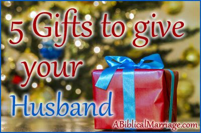 5 gifts to give your husband a biblical marriage