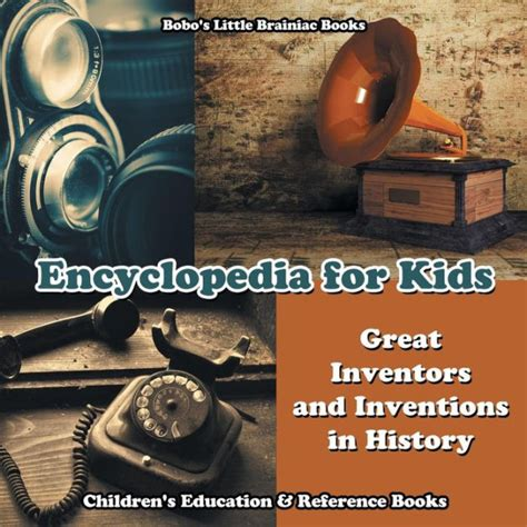 libro brevertons encyclopedia of inventions encyclopedia for kids great inventors and inventions in history children s education