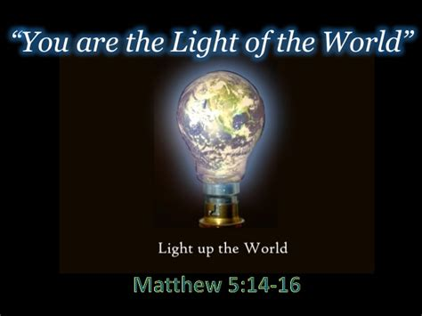 You Are The Light Of you are the light of the world