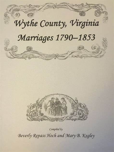 Tazewell County Marriage Records Wythe County Virginia Marriages 1790 1853 Tazewell County Historical Society