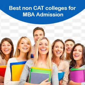 Best Schools Ofr Mba by Best Non Cat Colleges For Mba Admissions