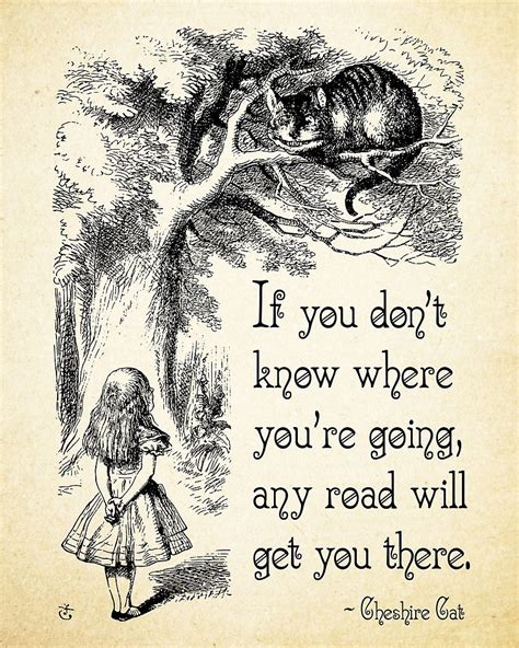 quot alice in wonderland quote any road cheshire cat quote